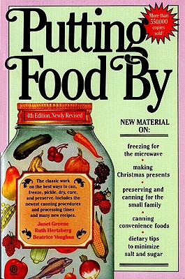 Putting Food by - Greene, Janet, and Vaughan, Beatrice, and Hertzberg, Ruth