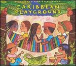 Putumayo Kids Presents: Caribbean Playground
