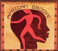 Putumayo Presents: African Groove - Various Artists
