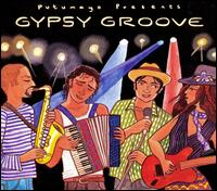 Putumayo Presents: Gypsy Groove - Various Artists