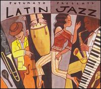Putumayo Presents: Latin Jazz - Various Artists