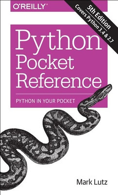 Python Pocket Reference: Python in Your Pocket - Lutz, Mark