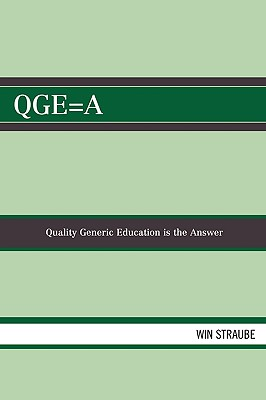 Qgea: Quality Generic Education is the Answer - Straube, Win