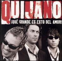 Qué Grande Es Esto Del Amor! [Reissue] - Café Quijano