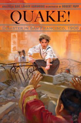 Quake!: Disaster in San Francisco, 1906 - Karwoski, Gail Langer