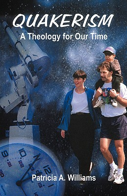 Quakerism: A Theology for Our Time - Williams, Patricia A