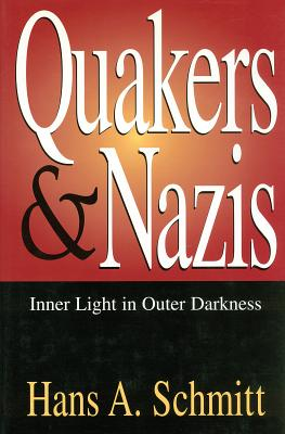 Quakers and Nazis - Schmitt, Hans A