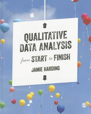 Qualitative Data Analysis from Start to Finish - Harding, Jamie