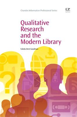 Qualitative Research and the Modern Library - Goodman, Valeda Dent