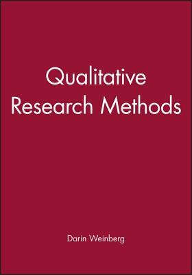 Qualitative Research Methods - Weinberg, Darin (Editor)