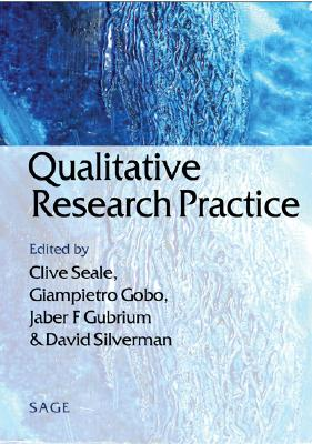 Qualitative Research Practice - Seale, Clive, Professor (Editor), and Gobo, Giampietro, Professor (Editor), and Gubrium, Jaber F (Editor)