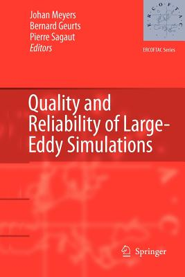 Quality and Reliability of Large-Eddy Simulations - Meyers, Johan (Editor), and Geurts, Bernard J. (Editor), and Sagaut, Pierre (Editor)
