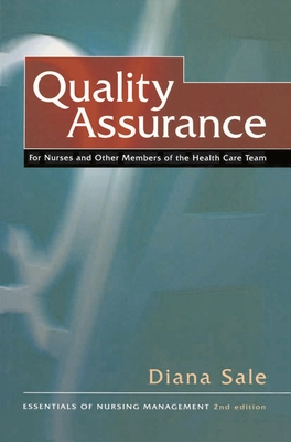 Quality Assurance: For Nurses and Other Members of the Health Care Team - Sale, Diana N. T.
