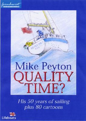 Quality Time?: His 50 Years of Sailing Plus 80 Cartoons - Peyton, Mike