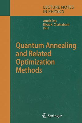 Quantum Annealing and Related Optimization Methods - Das, Arnab (Editor), and Chakrabarti, Bikas K. (Editor)