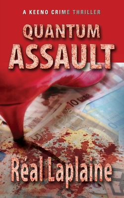 Quantum Assault - A Keeno Crime Thriller: Human traffickers get in the cross-hairs of Keeno McCole's gun - Laplaine, Real