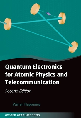 Quantum Electronics for Atomic Physics and Telecommunication - Nagourney, Warren