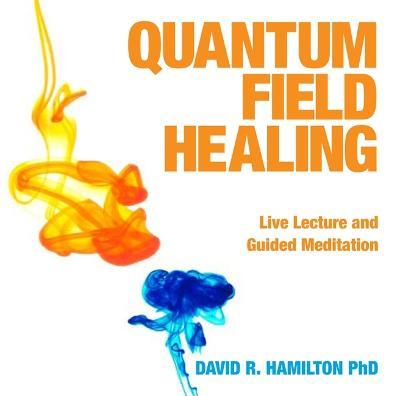 Quantum Field Healing - Hamilton, David