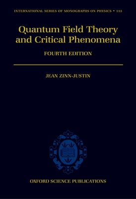 Quantum Field Theory and Critical Phenomena - Zinn-Justin, Jean