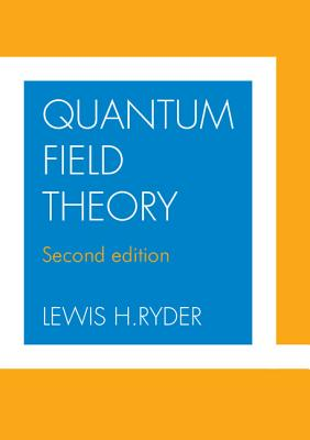 Quantum Field Theory - Ryder, Lewis H