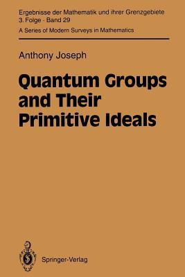 Quantum Groups and Their Primitive Ideals - Joseph, Anthony