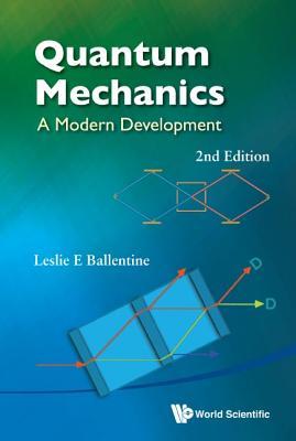Quantum Mechanics: A Modern Development (2nd Edition) - Ballentine, Leslie E
