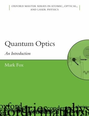 Quantum Optics: An Introduction - Fox, Mark
