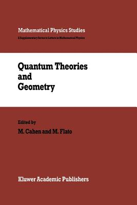Quantum Theories and Geometry - Cahen, M (Editor)