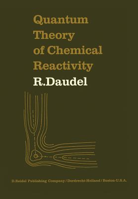 Quantum Theory of Chemical Reactivity - Daudel, R