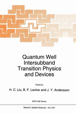 Quantum Well Intersubband Transition Physics and Devices - Hui C Liu (Editor)