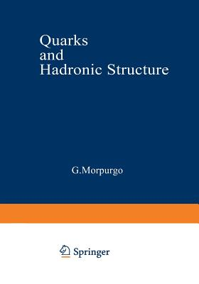 Quarks and Hadronic Structure - Morpurgo, G (Editor)