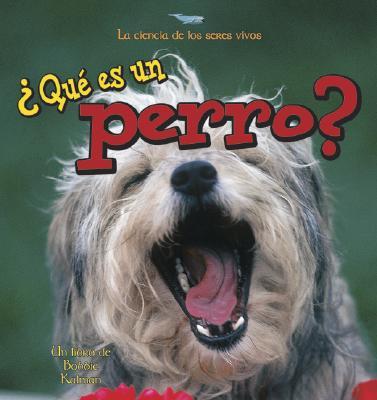 Que Es un Perro? - Kalman, Bobbie, and Sotzek, Hannelore