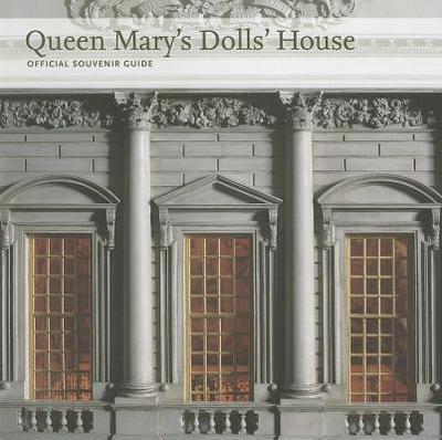 Queen Mary's Dolls' House: Official Souvenir Guide - Robinson, John Martin