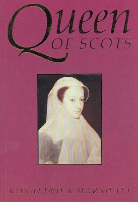 Queen of Scots - Marshall, Rosalind K