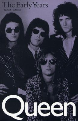 Queen: The Early Years - Hodkinson, Mark