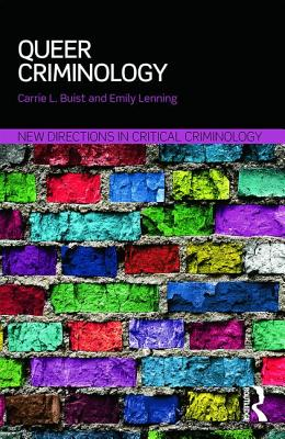 Queer Criminology - Lenning, Emily, and Buist, Carrie L.