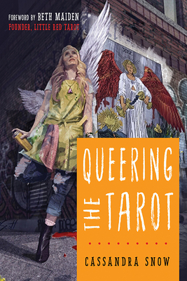Queering the Tarot - Snow, Cassandra, and Maiden, Beth (Foreword by)