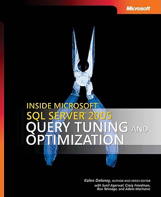 """Query Tuning and Optimization: Inside Microsoft SQL Server"""" 2005 - Delaney, Kalen, and Agarwal, S., and Freedman, C."""