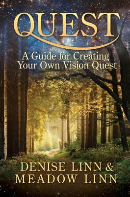 Quest: A Guide for Creating Your Own Vision Quest - Linn, Denise, and Linn, Meadow