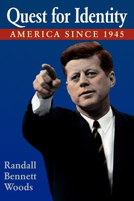 Quest for Identity: America Since 1945 - Woods, Randall