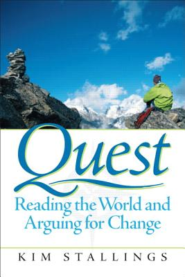 Quest: Reading the World and Arguing for Change - Stallings, Kim