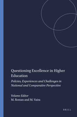 Questioning Excellence in Higher Education: Policies, Experiences and Challenges in National and Comparative Perspective - Rostan, Michele (Editor)