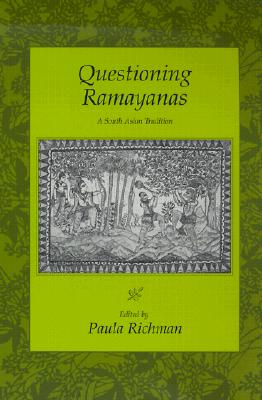 Questioning Ramayanas: A South Asian Tradition - Richman, Paula (Editor)