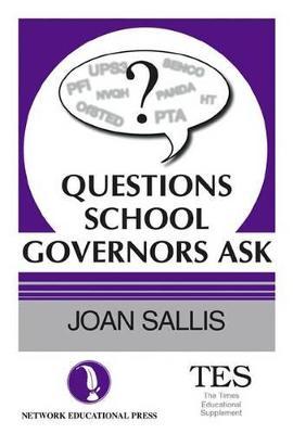 Questions School Governors Ask - Sallis, Joan