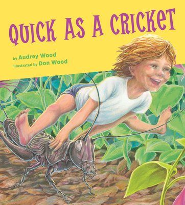 Quick as a Cricket - Wood, Audrey