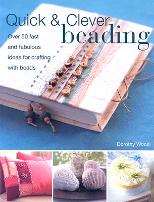 Quick & Clever Beading - Wood, Dorothy