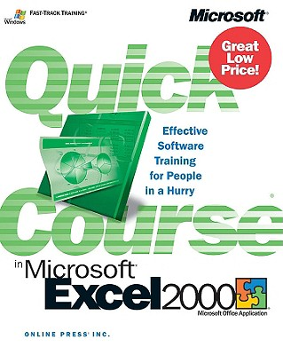 Quick Course in Microsoft Excel 2000 - Online Press, Inc, and Brown, Jim (Commentaries by)