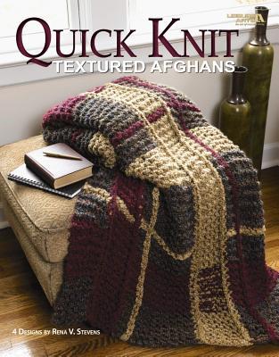 Quick Knit Textured Afghans (Leisure Arts #4469) - Rena Stevens