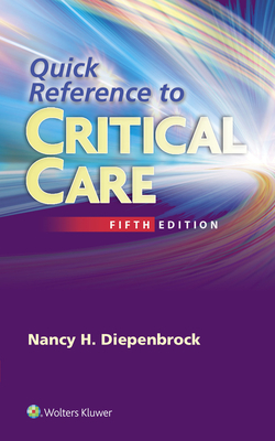 Quick Reference to Critical Care - Diepenbrock, Nancy, RN, Ccrn