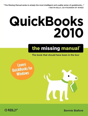 QuickBooks 2010: The Missing Manual - Biafore, Bonnie